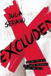 Excluded: Making Feminist and Queer Movements More Inclusive by Serano, Julia