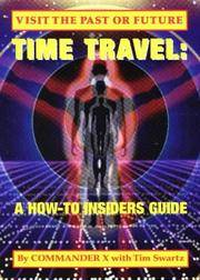 Time Travel: A How-To Insiders Guide