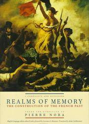 REALMS OF MEMORY: THE CONSTRUCTION OF THE FRENCH PAST VOLUME I: CONFLICTS AND DIVISIONS