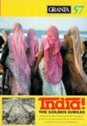 Granta 57: Spring, 1997: India! The Golden Jubilee