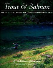 Trout and Salmon: The Greatest Fly Fishing for Trout and Salmon Worldwide by  photographer; foreword by Nick Lyons  R. Valentine - Signed First Edition - 1999 - from James & Mary Laurie Booksellers (A.B.A.A.) and Biblio.com
