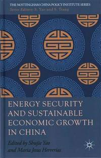Energy Security and Sustainable Economic Growth in China (The Nottingham China Policy Institute...