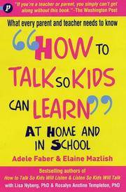 How to Talk So Kids Can Learn : At Home and in School by  Elaine  Adele; Mazlish - Paperback - from millhousebooks and Biblio.com