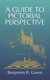 A Guide to Pictorial Perspective Benjamin R