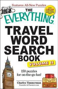 The Everything Travel Word Search Book  150 puzzles for on-the-go fun!