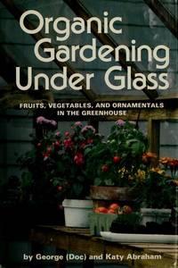Organic Gardening Under Glass