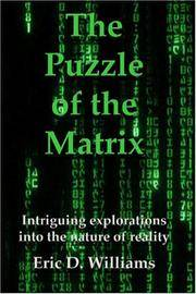 The Puzzle of the Matrix : Intriguing explorations into the nature of reality