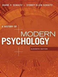 A History of Modern Psychology by  Sydney Ellen Schultz Duane P.; Schultz - Hardcover - 11th - 2015-07 - from textbookforyou (SKU: 249)