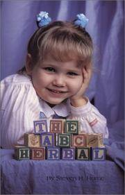 The ABC Herbal: A Simplified Guide to Natural Health Care for Children Horne, Steven H.