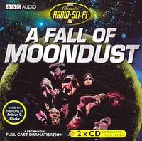 A Fall of Moondust (BBC Radio Classic Sci Fi Full Cast Drama) (Classic Radio Sci-Fi) by Arthur C. Clarke - 2012-04-05 - from Books Express and Biblio.co.uk