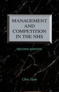 Management and competitiion in the NHS (National Health Service). Second edition