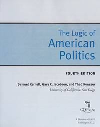 The Logic of American Politics 4th Edition