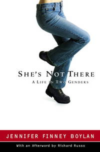 She's Not There: A Life in Two Genders by  Jennifer Finney Boylan - Hardcover - 2003 - from ThatBookGuy and Biblio.com