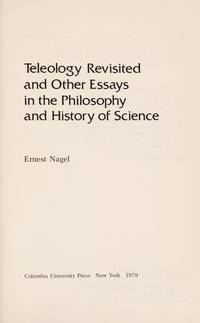 Teleology Revisited and Other Essays in the Philosophy and History of Science