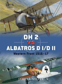 DH 2 vs Albatros D I/D II: Western Front 1916 by  James Miller - Paperback - 2012 - from Viceroy Books and Biblio.co.uk