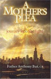 A Mother's Plea: Journey Into The Light