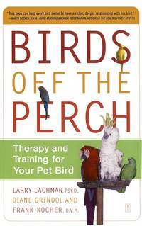 Birds Off the Perch: Therapy and Training for Your Pet Bird