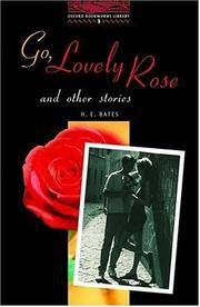 Go, Lovely Rose and Other Stories (Oxford Bookworms Simplified ELT Reader: 1000 Headwords:...