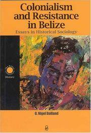belize colonialism essay historical in in resistance sociology Download books colonialism and resistance in belize essays in historical sociology e-book download 2 years ago 2 views.