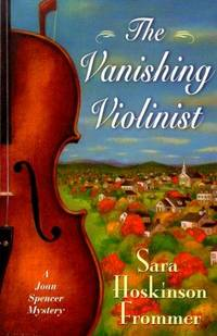 The Vanishing Violinist: A Joan Spencer Mystery