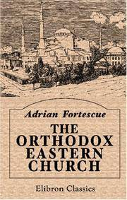 The Orthodox Eastern Church by Adrian Fortescue - Paperback - 2000-12-25 - from Ergodebooks and Biblio.com