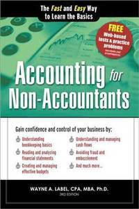 Accounting for Non-Accountants: The Fast and Easy Way to Learn the Basics (Quick Start Your Business) by  Wayne Label - Paperback - 2012 - from Russell Books Ltd (SKU: IM369034)