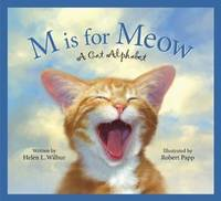 M Is for Meow: A Cat Alphabet  .