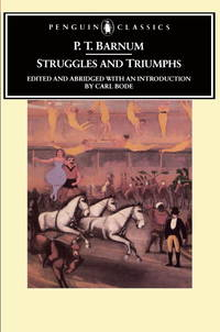 Struggles and Triumphs: Or, Forty Years' Recollections of P.T. Barnum (The Penguin American...
