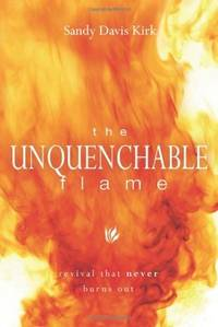 The Unquenchable Flame