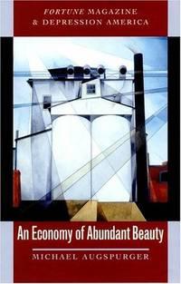 An Economy of Abundant Beauty : Fortune Magazine and Depression America