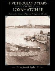 FIVE THOUSANDS YEARS ON THE LOXAHATCHEE A Pictorial History of  Jupiter-Tequesta, Florida