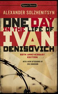 One Day in the Life of Ivan Denisovich: (50th Anniversary Edition) (Signet Classics) by Alexander Solzhenitsyn - Paperback - 2008-09-06 - from Books Express and Biblio.com