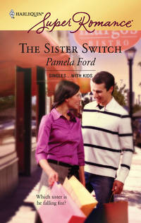 The Sister Switch (Harlequin Super Romance #1404)