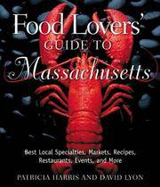 Food Lovers' Guide to Massachusetts : Best Local Specialties, Shops, Recipes, Restaurants, Events, Lore, and More! (Food Lovers' Ser.) by  David  Patricia; Lyon - Paperback - First Edition - 2003 - from M Hofferber Books and Biblio.com