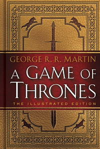 A Game of Thrones: The 20th Anniversary Illustrated Edition: A Song of Ice and Fire: Book One