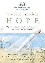 Irrepressible Hope Devotional: Devotions to Anchor Your Soul and Buoy Your Spirit (Women of Faith...