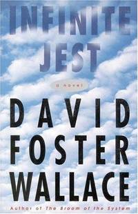 Infinite Jest: A Novel by Wallace, David Foster - 1996