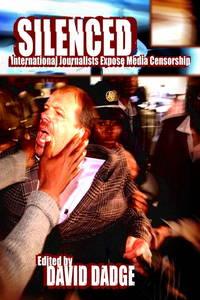 Silenced: International Journalists Expose Media Censorship