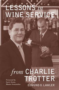 LESSONS IN WINE SERVICE by  Edmond O Lawler - Hardcover - First printing - 2008 - from A. Parker's Books, Inc. (SKU: 50725)