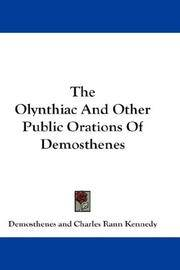 The Olynthiac, and Other Public Orations Of Demosthenes