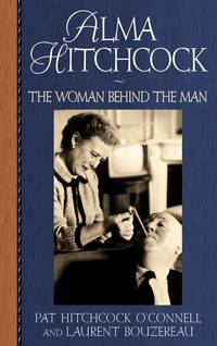 Alma Hitchcock The Woman Behind the Man - UNCORRECTED PROOFS