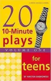 Twenty 10-Minute Plays for Teens Volume I