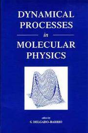 Dynamical Processes in Molecular Physics : Lectures from the First EPS Southern European School of Physics, Avila, September 1991