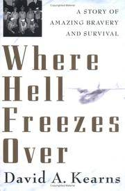 Where Hell Freezes Over: A Story of Amazing Bravery and Survival