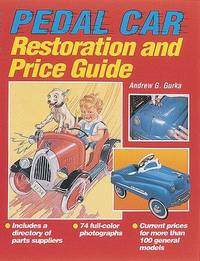Pedal Car Restoration and Price Guide by  Andrew G Gurka - Paperback - 1996 - from Rob Briggs Books (SKU: 14622)
