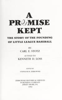 A Promise Kept: The Story of the Founding of Little League Baseball