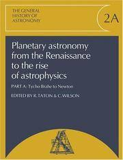 Planetary Astronomy from the Renaissance to the Rise of Astrophysics, Part A, Tycho Brahe to Newton (General History of Astronomy) by Editor-R. Taton; Editor-C. Wilson - Paperback - 2003-09-18 - from Ergodebooks (SKU: SONG0521542057)