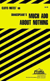 CliffsNotes on Shakespeares Much Ado About Nothing Cliffsnotes Literature Guides