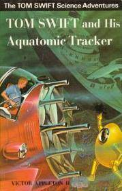 Tom Swift and His Aquatomic Tracker (The Tom Swift science adventures) by  Victor Appleton II - First Edition - 1969 - from Zardoz Books and Biblio.com