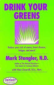 Drink Your Greens! Reduce your risk of cancer, heart disease, fatigue, and more!